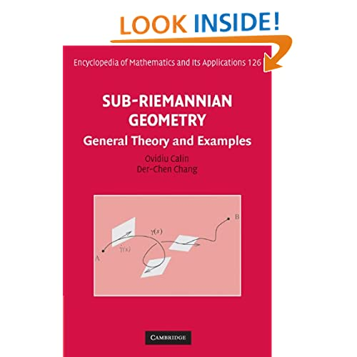Sub-Riemannian Geometry: General Theory and Examples (Encyclopedia of Mathematics and its Applications) Ovidiu Calin and Der-Chen Chang