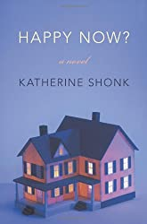 Happy Now?: A Novel