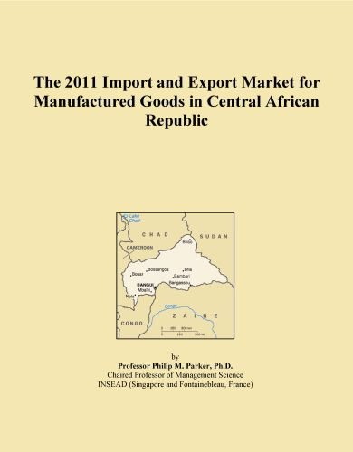 The 2011 Import and Export Market for Manufactured