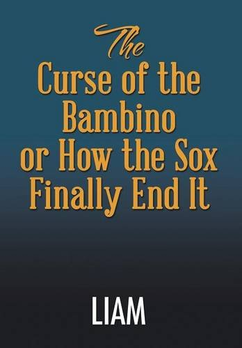The Curse of the Bambino or How the Sox Finally End It PDF