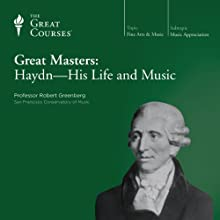 Great Masters: Haydn - His Life and Music  by The Great Courses Narrated by Professor Robert Greenberg