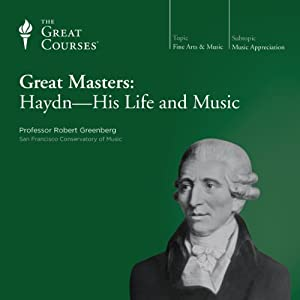 Great Masters: Haydn - His Life and Music | [The Great Courses]