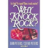 Why Knock Rock? Is it bad? Is it good? Does it really matter?