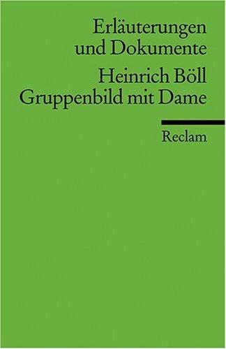 Erläuterungen und Dokumente zu Heinrich Böll: Gruppenbild mit Dame