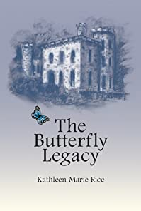 The Butterfly Legacy by Dr. Kathleen Marie Rice ebook deal