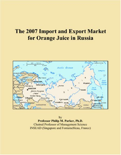 The 2007 Import and Export Market for Orange Juice in Russia