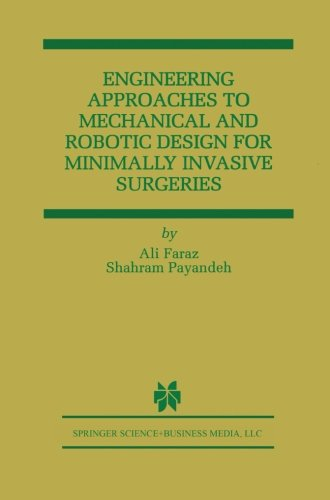 Engineering Approaches to Mechanical and Robotic Design for Minimally Invasive Surgery (MIS) (The Springer International Series in Engineering and Computer Science) [Faraz, Ali - Payandeh, Shahram] (Tapa Blanda)