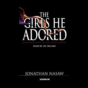 The Girls He Adored | [Jonathan Nasaw]