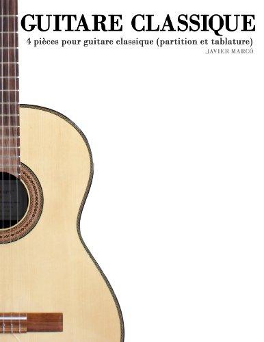 Guitare Classique: 4 pièces pour guitare classique (partition et tablature) (French Edition)