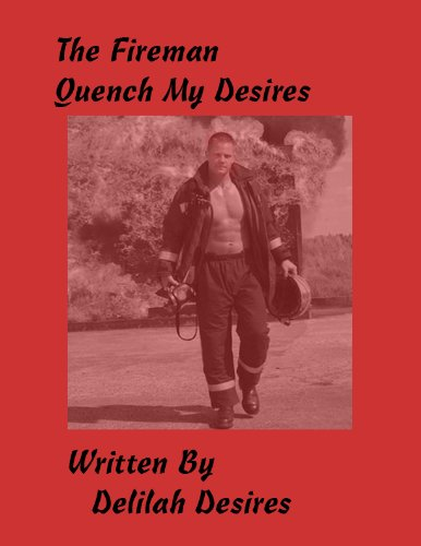 The Fireman, Quench My Desires (English Edition)