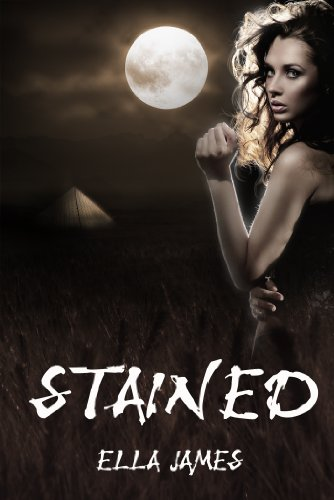 Stained (YA Paranormal Romance) (Stained Series) by Ella James