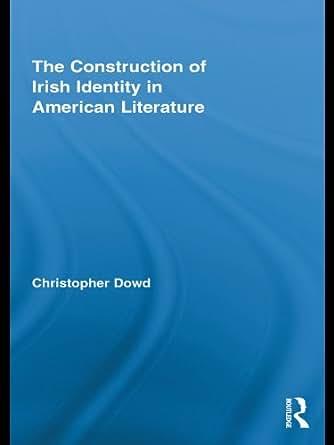 The Construction of Irish Identity in American Literature (Routledge