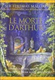 Le Morte DArthur (Complete, Unabridged and Illustrated Edition)