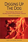 Digging Up The Dog: The Greek Roots Of Gurdjieff's Esoteric Ideas