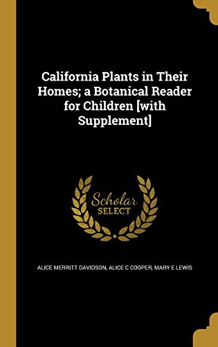 california-plants-in-their-homes-a-botanical-reader-for-children-with-supplement