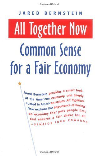 All Together Now: Common Sense for a Fair Economy (BK...