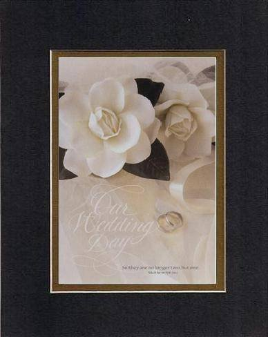 Our Wedding Day . . . 8 X 10 Inches Biblical/Religious Verses Set In Double Beveled Matting (Black On Gold) - A Timeless And Priceless Poetry Keepsake Collection
