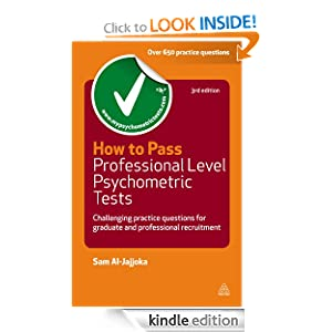How to Pass Professional Level Psychometric Tests: Challenging Practice Questions for Graduate and Professional Recruitment: 55 (Testing Series) [Kindle Edition] — by Sam Al-Jajjoka