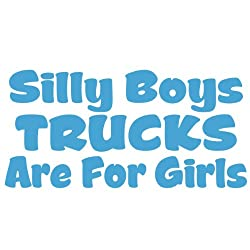 See Silly Boys Trucks Are For Girls Vinyl Decal Window Sticker Light Blue Details