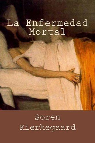 La Enfermedad Mortal  [Kierkegaard, Soren] (Tapa Blanda)