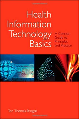 Health Information Technology Basics: A Concise Guide To Principles And Practice