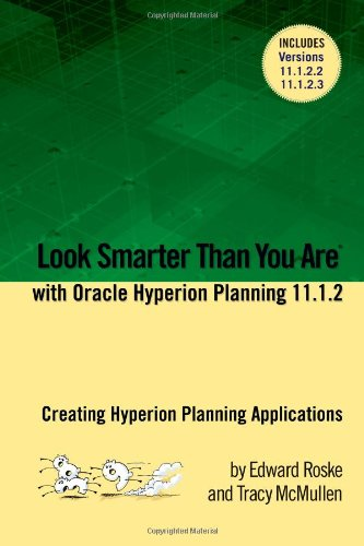Look Smarter Than You Are with Hyperion Planning 11.1.2: Creating Hyperion Planning Applications PDF Download Free