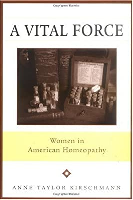A Vital Force: Women in American Homeopathy