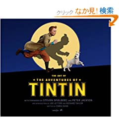 The Art of the Adventures of Tintin. (Adventures of Tintin Film Tie)