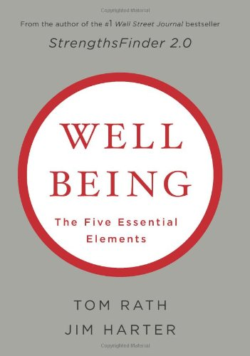 Wellbeing  The Five Essential Elements, Tom Rath & Ph.D. James K. Harter