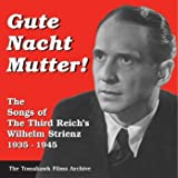 WW-II German/Nazi Era Music - Songs of Wilhelm Strienz 1935-45by Wilhelm Strienz