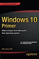 Windows 10 Primer: What to Expect from Microsoft's New Operating System Front Cover