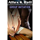 Group Initiation (a Gay Sex Story)by Allex K. Bell