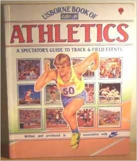 Usborne Book of Athletics: A Spectators Guide to Track and Field Events (Sports guide)