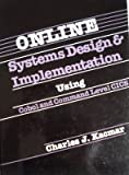 On-Line Systems Design and Implementation Using Cobol and Command Level CICS