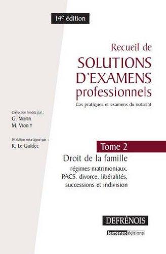 Recueil de solutions d'examens professionnels. t.2. droit de la famille - 14e edition