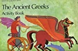 img - for The Ancient Greeks: Activity Book (British Museum Activity Books) by Jenny Chattington (1987-06-01) book / textbook / text book