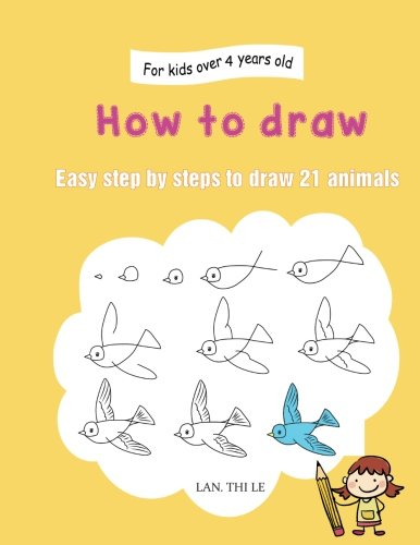 How to draw: Easy step by steps to draw 21 animals (Easy drawings for kids) (Volume 1) (How To Draw Le compare prices)