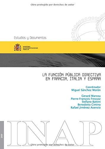 La función pública directiva en Francia, Italia y España (Estudios y documentos)