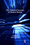 img - for The Politics of Security in Modern Russia (Post-Soviet Politics) book / textbook / text book