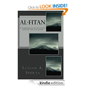 Al-Fitan: A Compilation of previously released and new poems Lucian A. Sperta and Rubin Gilbert