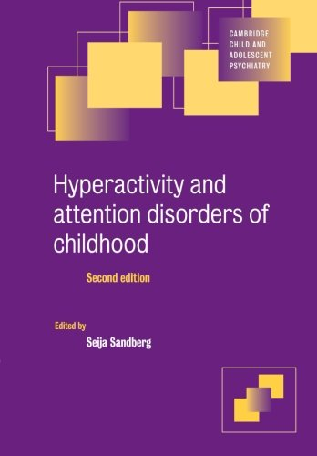 Hyperactivity and Attention Disorders of Childhood (Cambridge Child and Adolescent Psychiatry)