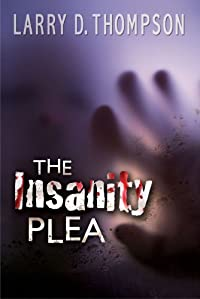 (FREE on 1/27) The Insanity Plea by Larry D. Thompson - http://eBooksHabit.com