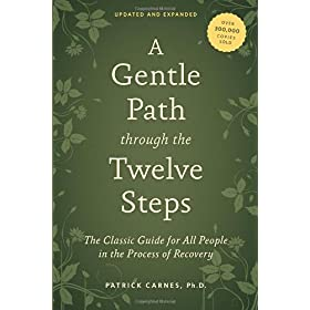 Learn more about the book, A Gentle Path Through the Twelve Steps: The Classic Guide for All People in the Process of Recovery