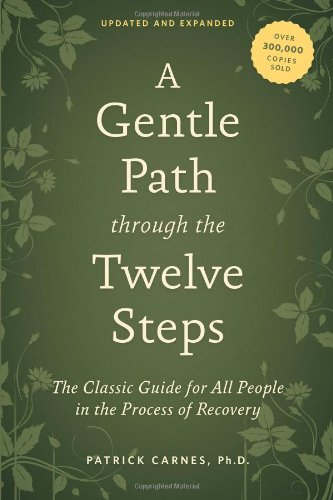 A Gentle Path Through the Twelve Steps: The Classic Guide for All People in the Process of Recovery