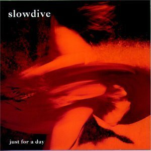 Slowdive - Just For A Day (1991) [FLAC] Download