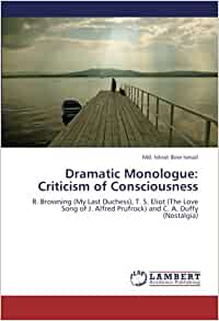 dramatic monologue my last duchess essay An essay or paper on the dramatic monologue robert brownings my last duchess and eliot redefines the form and expectations of the dramatic monologue.
