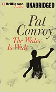 an analysis of the book the water is wide by pat conroy Pat conroy, the water is wide recently, the new york times reported on  sapelo island, off the coast of georgia, one of the few places.
