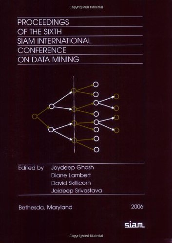 Proceedings Of The 6Th Siam International Conference On Data Mining (Proceedings In Applied Mathematics)