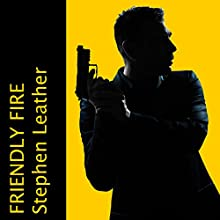 Friendly Fire (       UNABRIDGED) by Stephen Leather Narrated by Paul Thornley