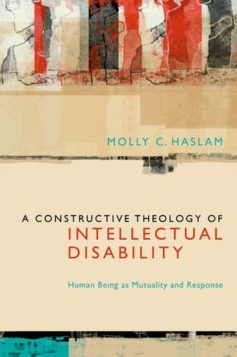 A Constructive Theology of Intellectual Disability: Human Being as Mutuality and Response